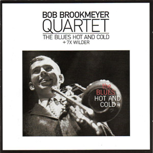 BobBrookmeyer The Blues Hot And Cold + 7X Wilder