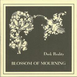 DARK REALITY「Blossom Of Mourning」(1)