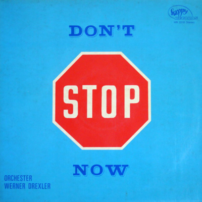 Werner Drexler / Don't Stop Now