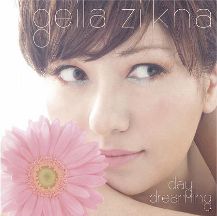 Geila Zilkha 3rdアルバム 「デイ ドリーミング」