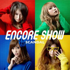 SCANDAL - ENCORE SHOW