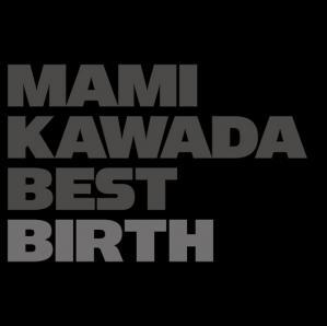 川田まみ - MAMI KAWADA BEST BIRTH