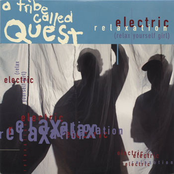 HH_A TRIBE CALLED QUEST_ELECTRIC RELAXATION_201311