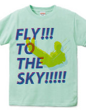 FLY!!! TO THE SKY!!!!!Tシャツ