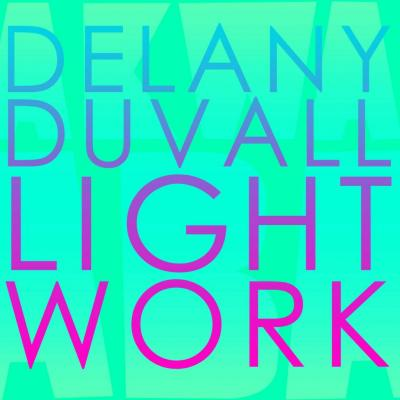 Delany Duvall: Light Work EP (free!)