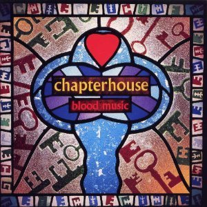 CHAPTERHOUSE「BLOOD MUSIC」