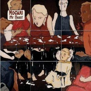 MOGWAI「MR BEAST」