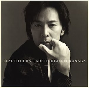 徳永英明「BEAUTIFUL BALLAD」