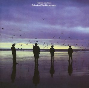 ECHO THE BUNNYMEN「HEAVEN UP HERE」