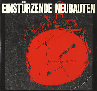 EINSTURZENDE NEUBAUTEN「DRAWINGS OF OT」