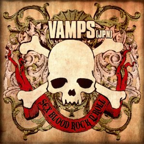 VAMPS「SEX BLOOD ROCK N ROLL」