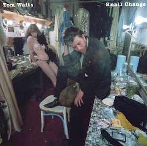 TOM WAITS「SMALL CHANGE」