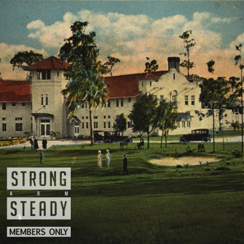 Strong Arm Steady - Members Only [EP]