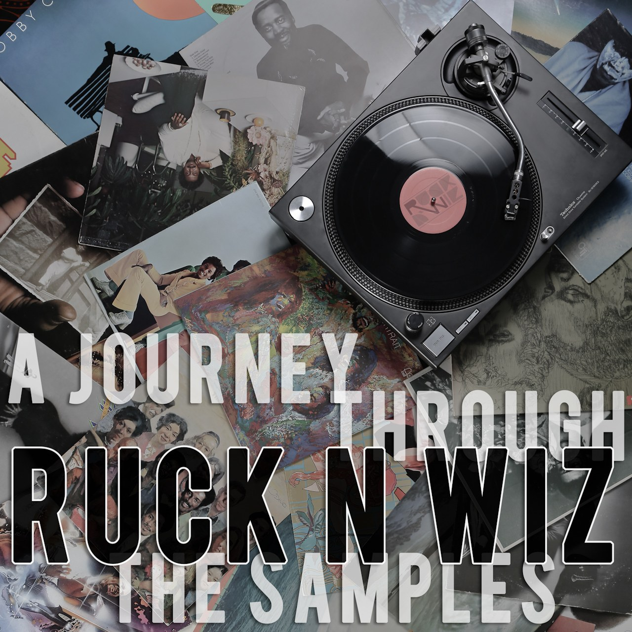 Ruck N Wiz - A Journey Through The Samples