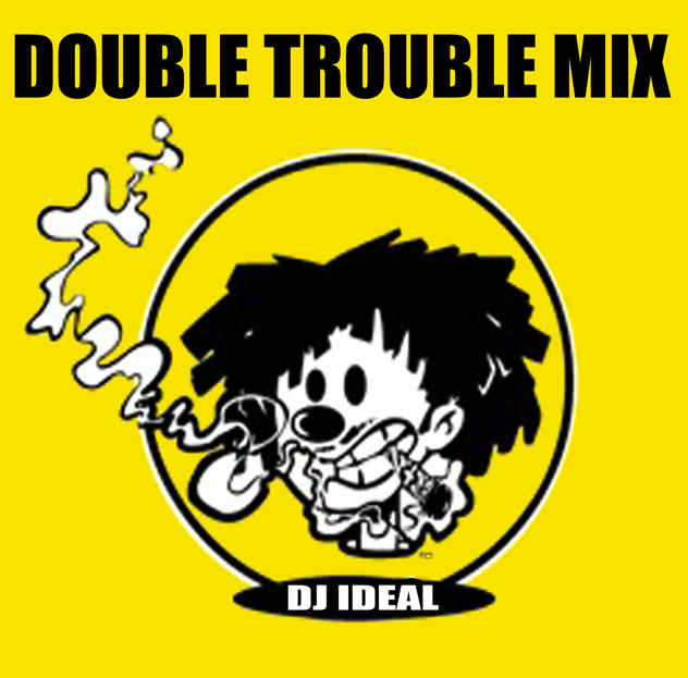 DJ Ideal - Double Trouble Mix May