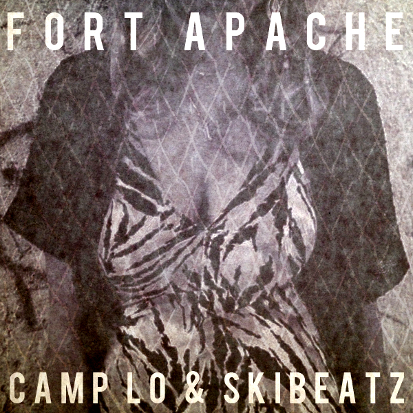 Camp Lo & SkiBeatz - Fort Apache1