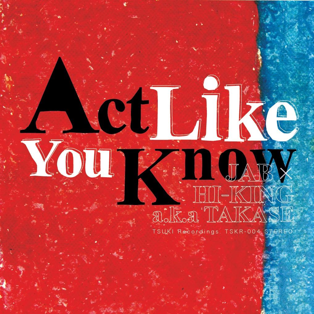 JAB × HI-KING - Act Like You Know1