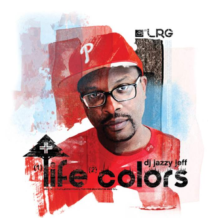 DJ Jazzy Jeff - Life Colors