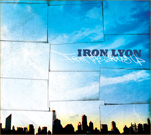 Iron Lyon- From The Ground Up