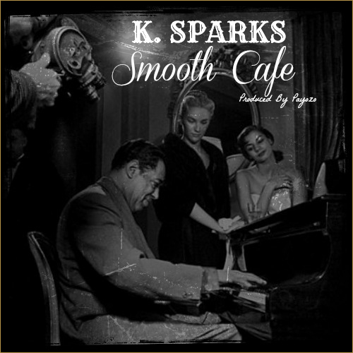 K. Sparks – Smooth Cafe