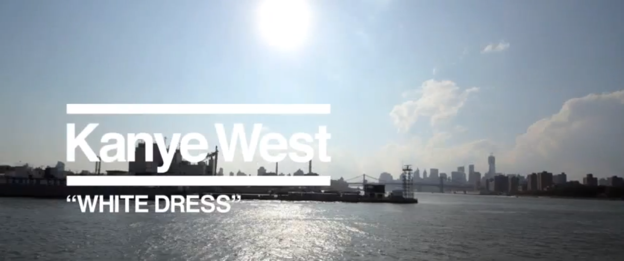 Kanye West – White Dress [Unoffcial Video]