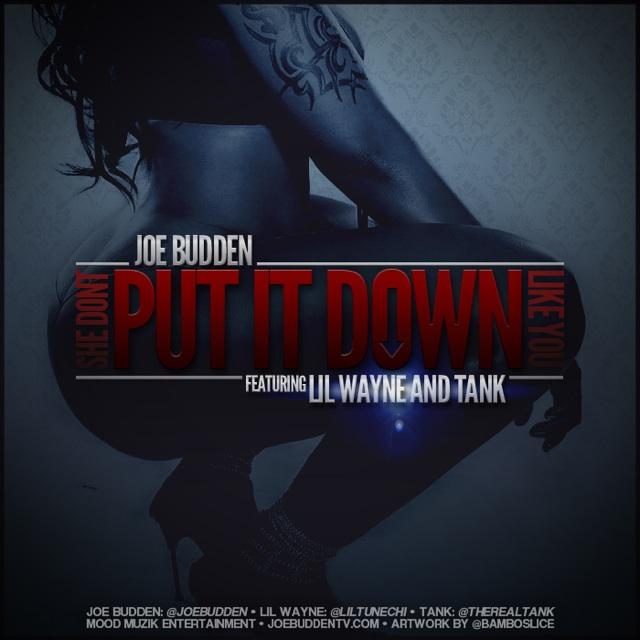 "Joe Budden - She Dont Put It Down Like You"" Ft Lil' Wayne & Tank"