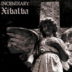 xibalbaincendiary.jpg